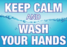 Keep Calm and Wash Your Hands Sign for COVID-19 Crisis