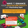 INFOGRAPHIC: 10 Ways to Enhance your Healthcare Facility with Wayfinding Signs