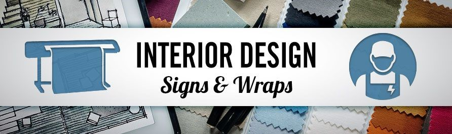 Interior Design Wraps & Signs